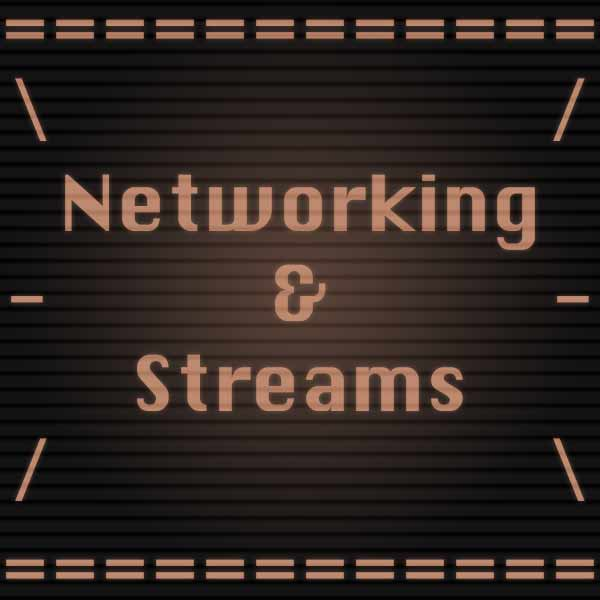 Networking & Streams